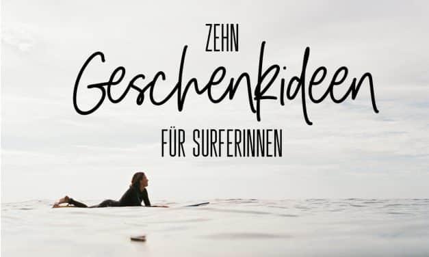 10 Geschenkideen für Surferinnen