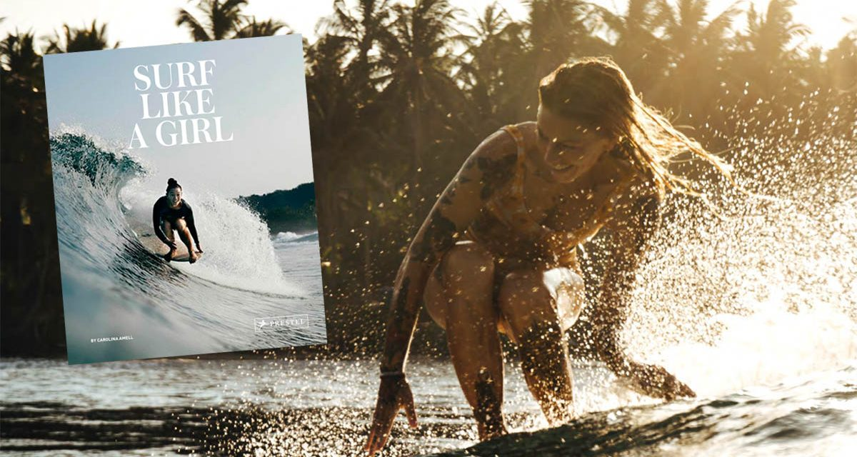 Surf like a girl – Bildband über Surferinnen!