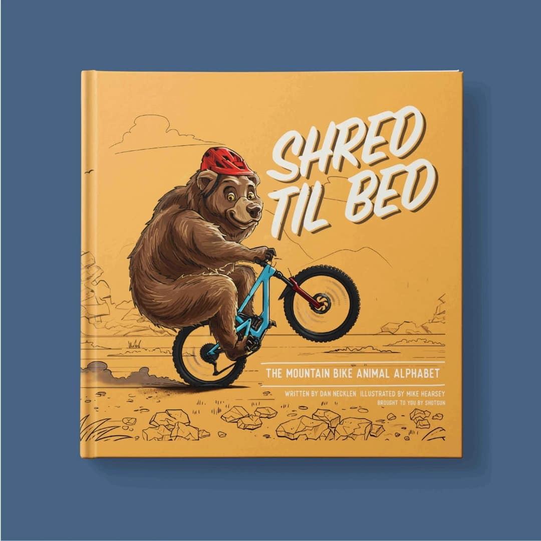 Shred Til Bed Buch von Kids Ride Shotgun.