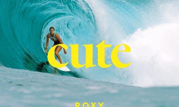 Roxy Redefining Cute – was heisst es süss zu sein?